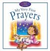 My Very First Prayers - Juliet David, Helen Prole