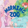 Morning Zoo - Kimberly Jones