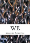 We: A New Translation of the Classic Science Fiction Novel - Yevgeny Zamyatin, Alexander Glinka