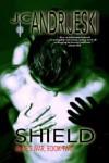Shield - J.C. Andrijeski