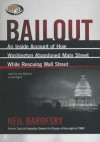Bailout: An Inside Account of How Washington Abandoned Main Street While Rescuing Wall Street - Neil Barofsky, Joe Barrett