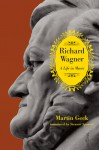 Richard Wagner: A Life in Music - Martin Geck, Stewart Spencer