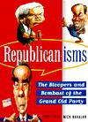 Republican-Isms: The Bloopers and Bombast of the Grand Old Party - Nick Bakalar