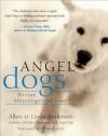 Angel Dogs: Divine Messengers of Love - Allen Anderson, Linda Anderson