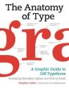 The Anatomy of Type - Stephen Coles, Erik Spiekermann
