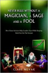 Never Rule Without a Magician, a Sage and a Fool - Clare Novak