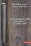 z Polski i o Polsce korespondencja z lat 2004 - 2006 - Paweł Kozłowski, Andrzej Walicki