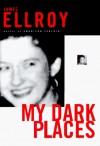 My Dark Places - James Ellroy
