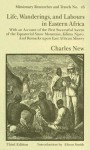 Life, Wanderings and Labours in Eastern Africa - Charles New