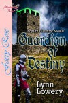 Guardian of Destiny (Royalty's Destiny, #2) - Lynn Lowery