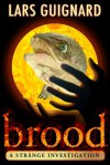 Brood: Horror Mystery for Paranormal Thriller Fans (#1) - Lars Guignard