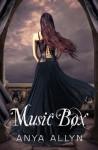Music Box - Anya Allyn