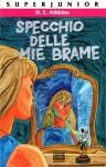 Specchio delle mie brame - D.E. Athkins, Ilva Tron