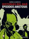 Episodios amistosos (Historias del bar, #2) - Carlos Sampayo, José Muñoz
