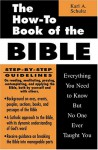 The How-To Book of the Bible: Everything You Need to Know But No One Ever Taught You (How-To Books) - Karl A. Schultz