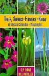 Trees, Shrubs & Flowers To Know In British Columbia And Washington - C.P. Lyons