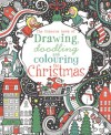 Drawing, Doodling & Colouring: Christmas (Usborne Art Ideas) - Fiona Watt, Antonia Miller