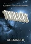 Twilight: A Journey through Shadows - Alexander