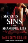 Secrets, Sins and Shameful Lies - DeiIra Smith-Collard