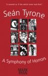 Sean Tyrone: A Symphony of Horrors - Mark Ryan