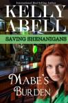Mabe's Burden - Kelly Abell, Laura Garland