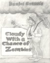 Cloudy With a Chance of Zombies - Daniel Cotton