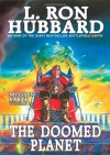 The Doomed Planet: Mission Earth Volume 10 - L. Ron Hubbard