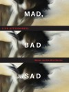 Mad, Bad, and Sad: A History of Women and the Mind Doctors - Lisa Appignanesi