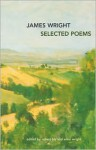 Selected Poems - James Wright, Anne Wright