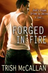 Forged in Fire (Red-Hot SEALs #1) - Trish McCallan