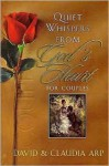 Quiet Whispers from God's Heart for Couples - David Arp, Claudia Arp