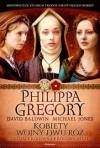 Kobiety wojny Dwu Róż: księżna, królowa i królowa matka - Philippa Gregory, David Baldwin, Michael Jones