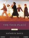 The Thin Place - Kathryn Davis, Shelly Frasier