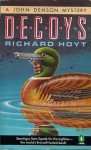 Decoys: John Dens - Richard Hoyt