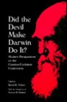 Did the Devil Make Darwin Do It?: Modern Perspectives on the Creation / Evolution Controversy - David B. Wilson, Warren D. Dolphin