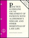 American Psychiatric Association Practice Guideline for the Treatment of Patients with Alzheimer's Disease and Other Dementias of Late Life - American Psychiatric Association, American Psychological Association