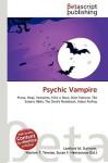 Psychic Vampire - Lambert M. Surhone, VDM Publishing, Susan F. Marseken