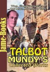 Talbot Mundy's Collected Works: The Winds of the World, Caesar Dies, Caves of Terror, The Woman Ayisha, Plus More!(19 Works) - Talbot Mundy