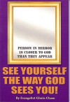 See Yourself The Way God Sees You - Gloria Chase