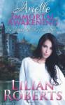 Arielle Immortal Awakening - Lilian Roberts