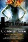 Cidade das Cinzas (Os Instrumentos Mortais) (Portuguese Edition) - Cassandra Clare