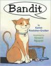 Bandit - Karen Rostoker-Gruber, Vincent Nguyen