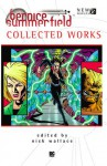 Professor Bernice Summerfield: Collected Works - Nick Wallace, James Swallow, Mags L. Halliday, Lance Parkin, Eddie Robson, Simon A. Forward, Mark Michalowski, John Fletcher, Nick Walters, Simon Bucher-Jones, David N. Smith, Kate Orman, Philip Purser-Hallard, Dale Smith, Jonathan Blum, Ian Mond, Sin Deniz, Steven Kitson