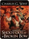 Shoot-out at Broken Bow - Charles G. West