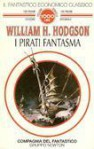I pirati fantasma - William Hope Hodgson, Gianni Pilo