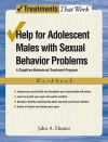 Help for Adolescent Males with Sexual Behavior Problems: A Cognitive-Behavioral Treatment Program, Workbook (Treatments That Work) - John A. Hunter