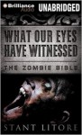 What Our Eyes Have Witnessed - Stant Litore