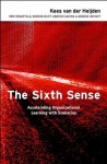 The Sixth Sense: Accelerating Organizational Learning with Scenarios - Kees van der Heijden, Ron Bradfield, George Burt, George Cairns, George Wright