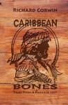 Caribbean Bones: Tales from a Paradise Lost - Richard Corwin