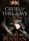 Cruel as the Grave - Sharon Kay Penman